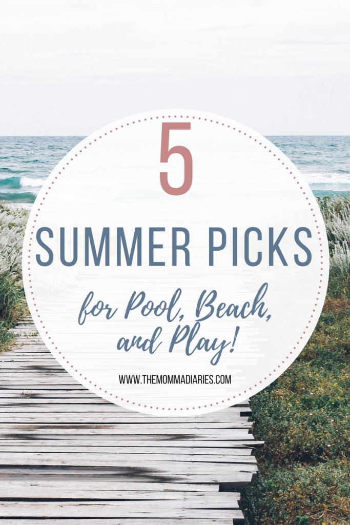 Summer Picks, Summer Essentials, Summer Must Haves, Summer Picks for Pool, Beach, and Play