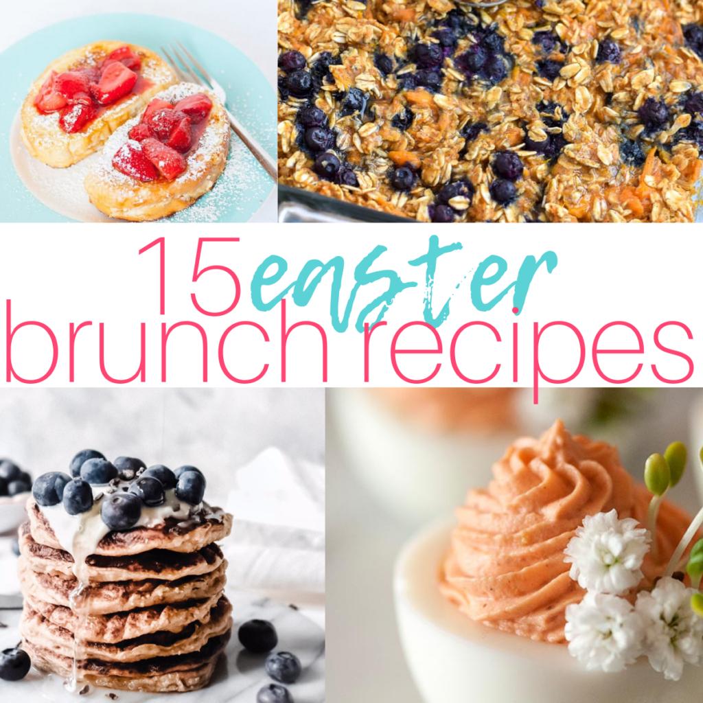 Easter Brunch Recipes, #EasterRecipes, #BrunchRecipes