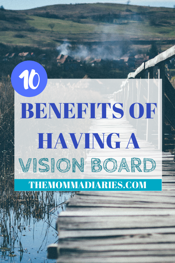 Vision Board Benefits, Benefits of Having a Vision Board, Vision Board tips