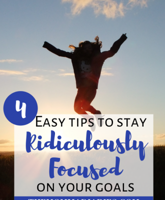 Easy tips to stay focused on your goals