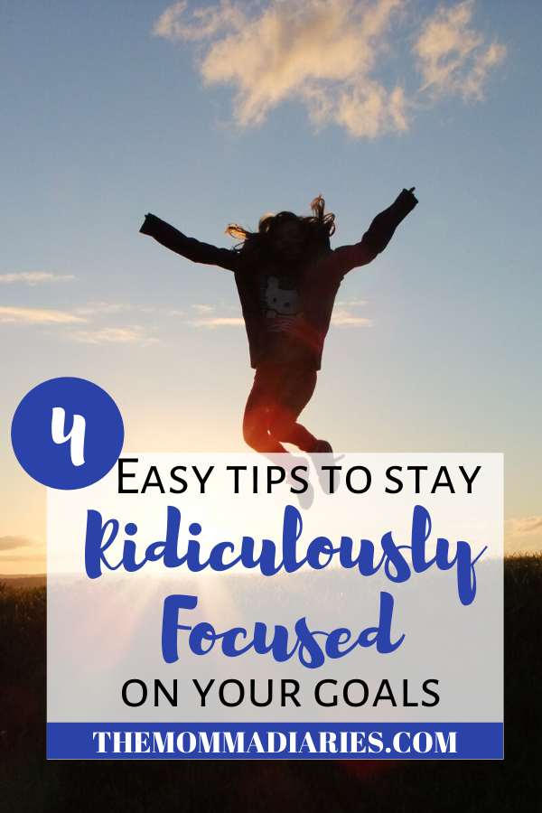 tips to focus on your goals