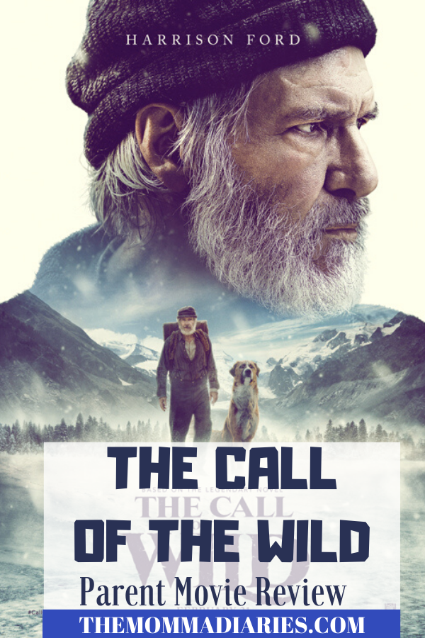 The Call of the Wild Parent Movie Review #CallofTheWild #AnswerTheCall