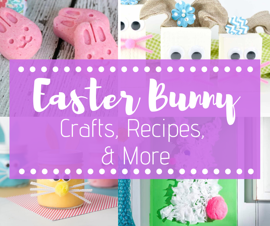 Easter Bunny Crafts and Recipes