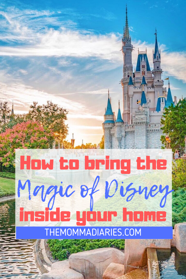 How to bring the magic of Disney inside your home