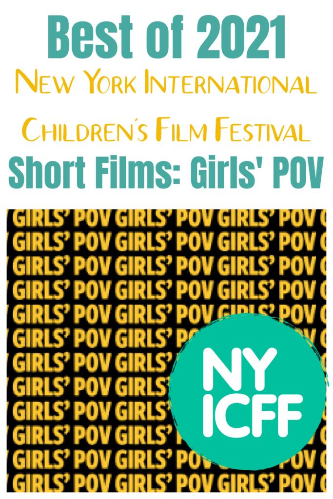NYICFF Short Films Girls' POV , #NYICFF